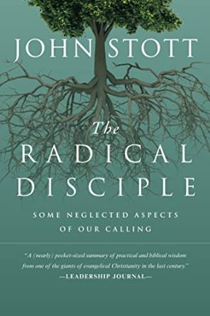 The Radical Disciple: Some Neglected Aspects of Our Calling  by John Stott