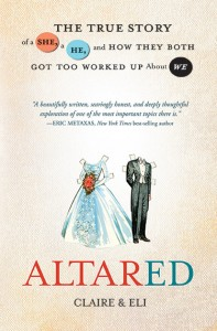 Altared:  The True Story of How a She, a He, and How they Both Got Worked Up about We
