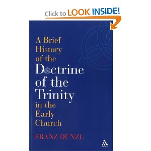 The Doctrine of the Trinity in the Early Church by Franz Dunzl