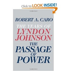 he Passage of Power: The Years of Lyndon Johnson