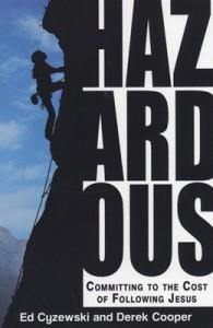 Hazardous by Ed Cyzewski and Derek Cooper