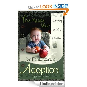 This Means War: Equipping Christian Families for Fostercare or Adoption