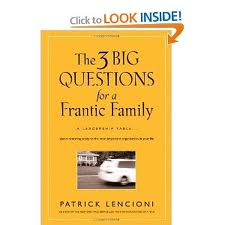 3 Big Questions for Your Frantic Family