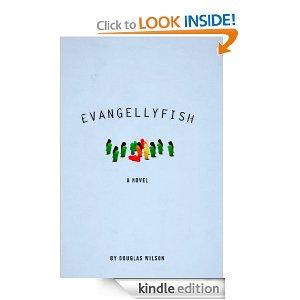 Evangellyfish by Douglas Wilson