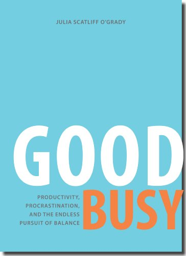 Julia Scatliff O'Grady - Good Busy