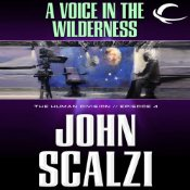 A Voice in the Wilderness: The Human Division, Episode 4 | [John Scalzi]