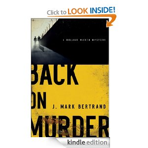 Back on Murder (A Roland March Mystery, #1) by J. Mark Bertrand
