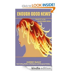 Enough Good News by Audrey McKay