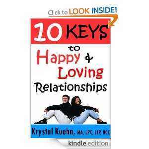 10 Keys to Happy & Loving Relationships by Krystal Kuehn