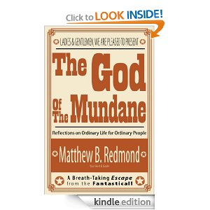 The God of the Mundane: Reflections on Ordinary Life for Ordinary People by Matt Redmond