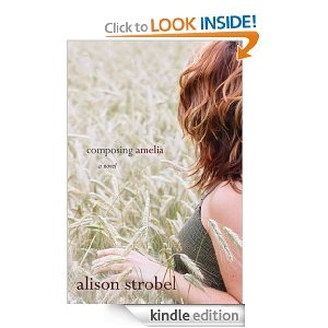 Composing Amelia: A Novel by Alison Strobel