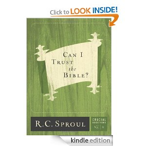 Can I Trust The Bible by RC Sproul