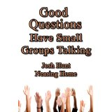 Good Questions Have Small Groups Talking
