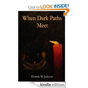 When Dark Paths Meet by Donnie Jackson