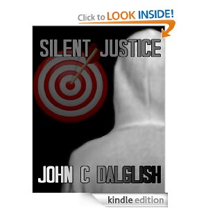 Silent Justice by John Dalglish