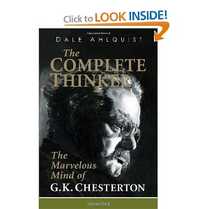 The Complete Thinker: The Marvelous Mind of GK Chesterton