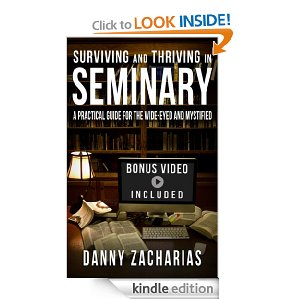 Surviving and Thriving in Seminary: A Practical Guide for the Wide-eyed and Mystified