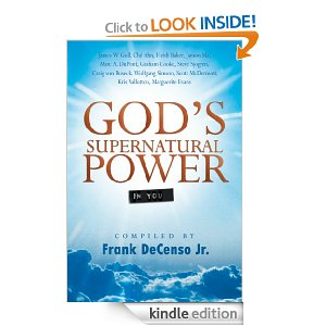 God's Supernatural Power in You by Frank DeCenso