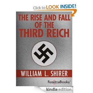 The Rise and Fall of the Third Reich by William Shirer