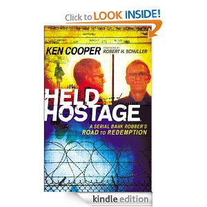 Held Hostage: A Serial Bank Robber's Road to Redemption by Ken Cooper
