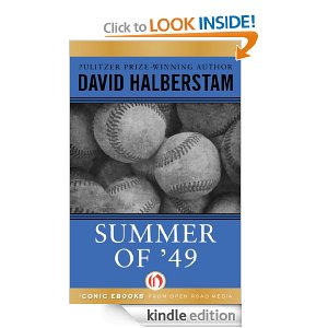 Summer of '49: The Yankees and the Red Sox in Postwar America by David Halberstam