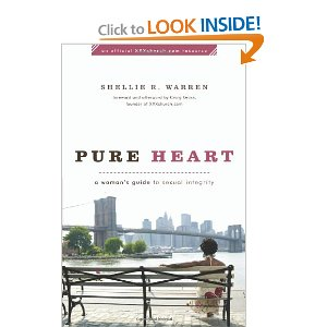 Pure Heart: A Woman's Guide to Sexual Integrity by Shellie Warren