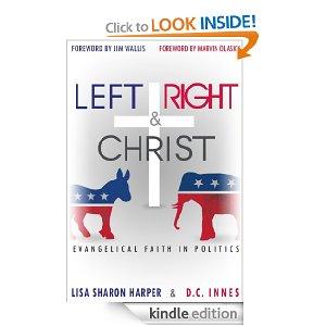 Left, Right & Christ: Evangelical Faith in Politics by Lisa Sharon Harper and CD Innes