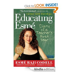 Educating Esmé: Diary of a Teacher's First Year, Expanded Edition by Esmé Raji Codell
