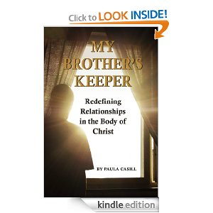 My Brother's Keeper: Redefining Relationships in the Body of Christ by Paula Casill