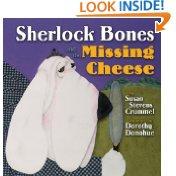 Sherlock Bones and the Missing Cheese by Susan Stevens Crummel