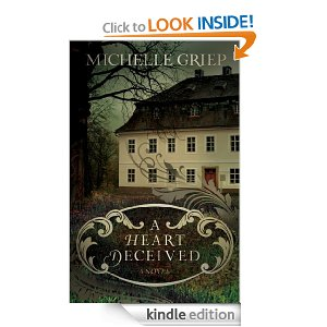 A Heart Deceived: A Novel by Michelle Griep