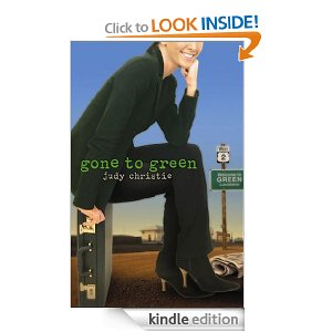 Gone to Green by Judy Christie (Green Series #1)