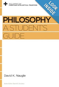 Philosophy: A Student's Guide by David Naugle