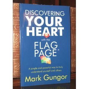 Discovering Your Heart with the Flag Page Test by Mark Gungor