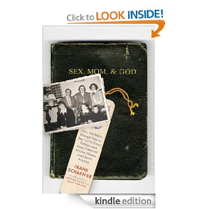 Sex, Mom and God by Frank Schaeffer