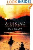 A Thread Unbrokenby Kay Bratt
