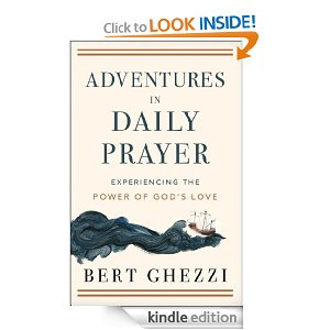 Adventures in Daily Prayer: Experiencing the Power of God's Love by Bert Ghezzi