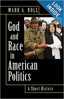 God and Race in American Politics: A Short History by Mark Noll