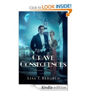 Grave Consequences: A Novel by Lisa Bergren (Grand Tour Series)