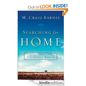 Searching for Home: Spirituality for Restless Souls by M Craig Barnes