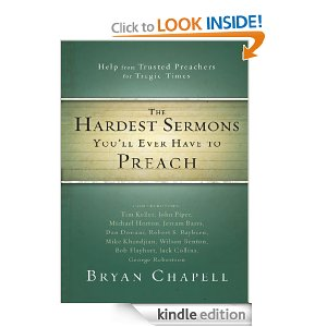 The Hardest Sermons You'll Ever Have to Preach: Help from Trusted Preachers for Tragic Times by Bryan Chapell