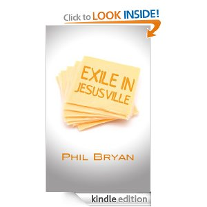 Exile in Jesusville by Phil Bryan