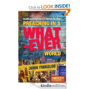 Preaching in a Whatever World (Grow a Healthy Church) by John Finkelde