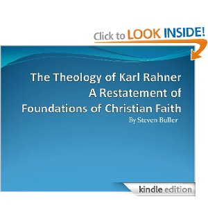 The Theology of Karl Rahner: A Restatement of Foundations of Christian Faith by Steven Buller