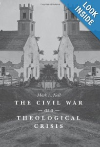 The Civil War as Theological Crisis by Mark Noll