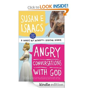 Angry Conversations with God: A Snarky but Authentic Spiritual Memoir [