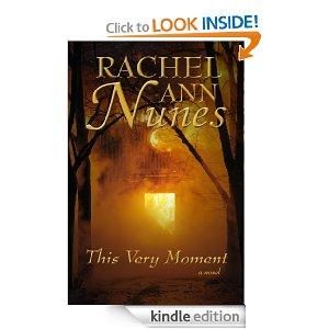 This Very Moment by Rachel Ann Nunes