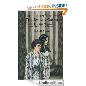 The Prophecy of the Sacred Cross by Peter Silas (Parables of the 24th Elder Series)