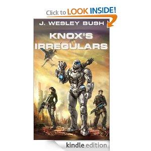 Knox's Irregulars by J Wesley Bush