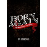 Born Again: Why Christianity Is Not What You Think
